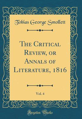 The Critical Review, or Annals of Literature, 1816, Vol. 4 (Classic Reprint)
