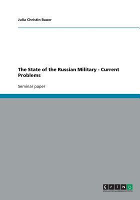 The State of the Russian Military - Current Problems