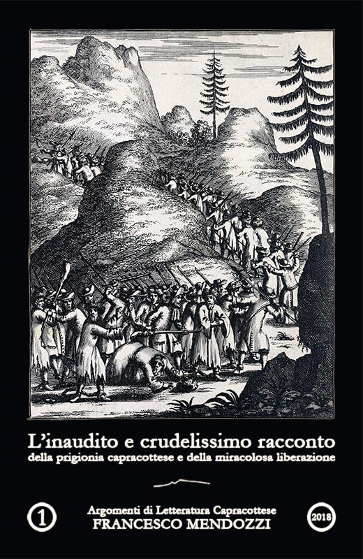 L'inaudito e crudelissimo racconto della prigionia capracottese e della miracolosa liberazione