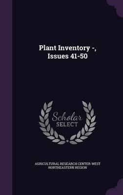 Plant Inventory -, Issues 41-50