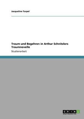 Traum und Begehren in Arthur Schnitzlers Traumnovelle