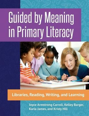 Guided by Meaning in Primary Literacy
