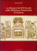 Le edizioni del XVI Secolo della Biblioteca Provinciale di Matera