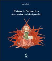 Cristo in Valnerina. Arte, storia e tradizioni popolari