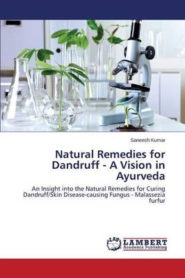 Natural Remedies for Dandruff - A Vision in Ayurveda