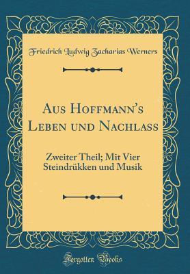 Aus Hoffmann's Leben und Nachlass