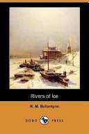 Rivers of Ice (Dodo ...