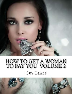 How to Get a Woman to Pay You