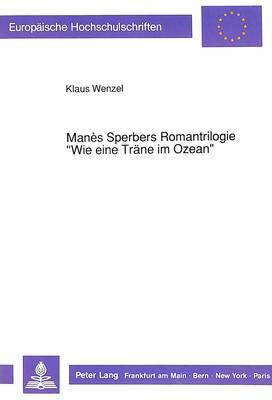 Manès Sperbers Romantrilogie «Wie eine Träne im Ozean»