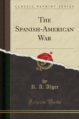 The Spanish-American War (Classic Reprint)