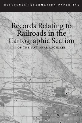 Records Relating to Railroads in the Cartographic Section of the National Archives