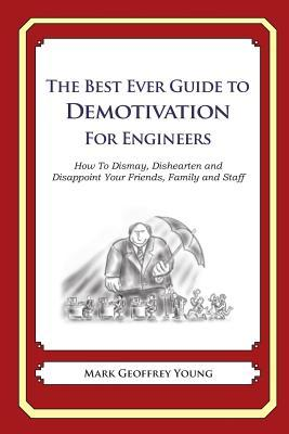 The Best Ever Guide to Demotivation for Engineers