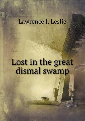 Lost in the Great Dismal Swamp