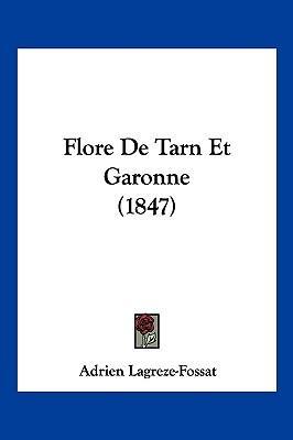 Flore de Tarn Et Garonne (1847)