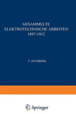 Gesammelte Elektrotechnische Arbeiten 1897-1912