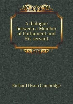 A Dialogue Between a Member of Parliament and His Servant