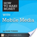How to Make Money with Mobile Media