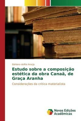 Estudo sobre a composição estética da obra Canaã, de Graça Aranha