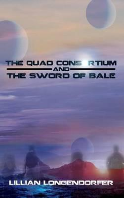 The Quad Consortium and the Sword of Bale