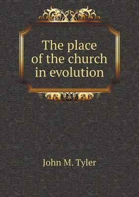 The Place of the Church in Evolution