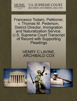 Francesco Todaro, Petitioner, V. Thomas M. Pederson, District Director, Immigration and Naturalization Service. U.S. Supreme Court Transcript of Recor