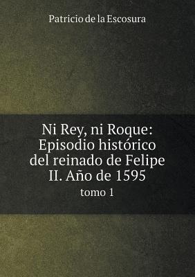 Ni Rey, Ni Roque