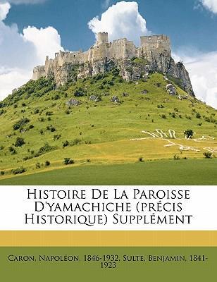 Histoire de La Paroisse D'Yamachiche (PR Cis Historique) Suppl Ment
