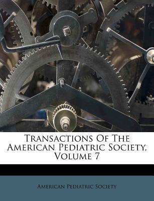 Transactions of the American Pediatric Society, Volume 7