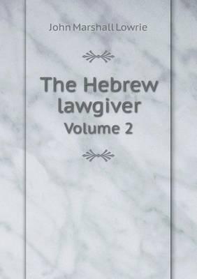 The Hebrew Lawgiver Volume 2