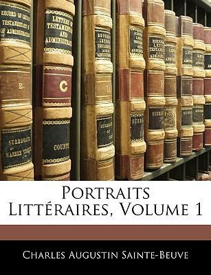 Portraits Littéraires, Volume 1
