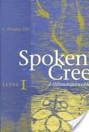 Spoken Cree, Level I, west coast of James Bay