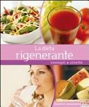 La dieta rigenerante. Consigli e ricette