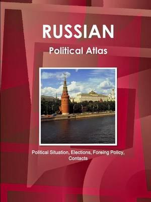 Russian Political Atlas - Political Situation, Elections, Foreing Policy, Contacts