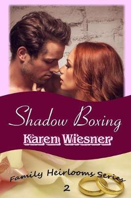 Shadow Boxing, Book 2 of the Family Heirlooms Series