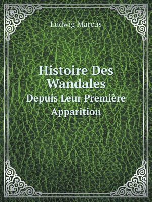 Histoire Des Wandales Depuis Leur Premiere Apparition
