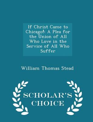 If Christ Came to Chicago!