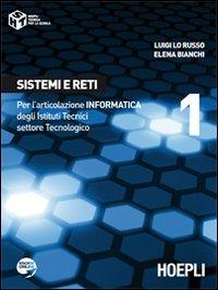 Sistemi e reti. Con espansione online. Per gli Ist. tecnici industriali