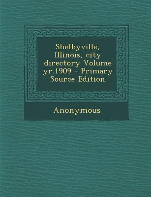 Shelbyville, Illinois, City Directory Volume Yr.1909
