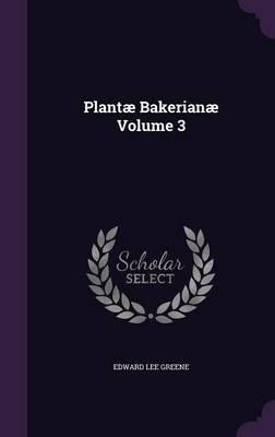 Plantae Bakerianae Volume 3