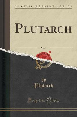 Plutarch, Vol. 3 (Cl...