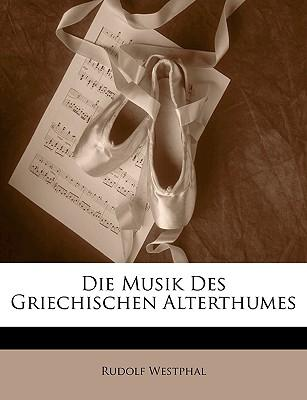 Musik Des Griechischen Alterthumes