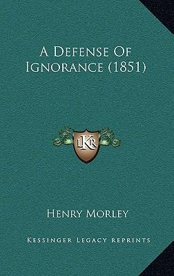 A Defense of Ignorance (1851)