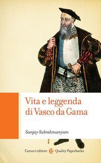Vita e leggenda di Vasco da Gama