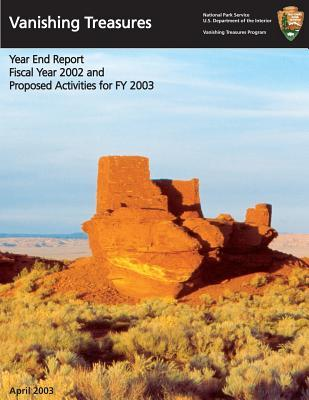 Vanishing Treasures Year End Report, Fiscal Year 2002 and Proposed Activities in Fy 2003