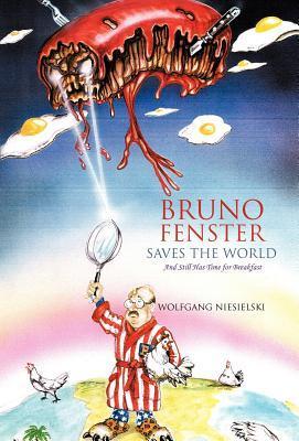 Bruno Fenster Saves the World