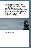 La Independencia de Cuba En Sus Relaciones Con La Democracia Americana