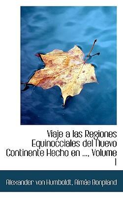 Viaje a Las Regiones Equinocciales del Nuevo Continente Hech