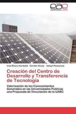 Creación del Centro de  Desarrollo y Transferencia de Tecnología