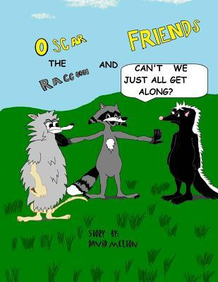 Oscar the Raccoon & Friends Can't We Just All Get Along?