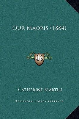 Our Maoris (1884)